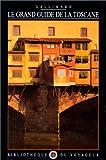 echange, troc Bibliothèque du Voyageur - Le Grand Guide de la Toscane 1990