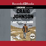 Any Other Name: Walt Longmire, Book 10 | Craig Johnson
