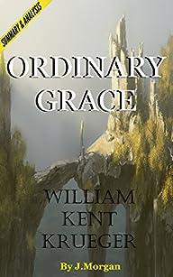Ordinary Grace: A Novel by William Ke…