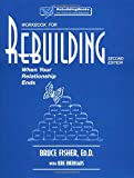 img - for Rebuilding Workbook: When Your Relationship Ends (Rebuilding Books) book / textbook / text book