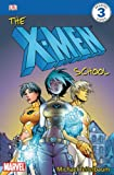 The X-men School (Dk Readers. Level 3)