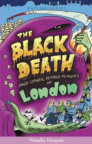 The Black Death and Other Putrid Plagues of London (Of London Series)