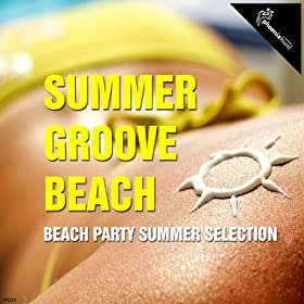 Summer Groove Beach (Beach Party Summer Selection)