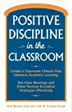 Positive Discipline in the Classroom: Revised and Expanded Second Edition
