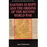 Eastern Europe and the Origins of the Second World War (The Making of the Twentieth Century) ~ Anita Prazmowska