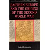 Eastern Europe and the Origins of the Second World War (Making of the 20th Century)by Anita Prazmowska