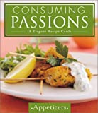Appetizers: Consuming Passions - 18 Elegant Recipe Cards