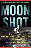 Moon Shot: The Inside Story of Americas Apollo Moon Landings