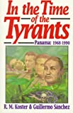 In the Time of Tyrants: Panama : 1968-1990