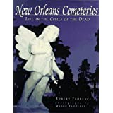 New Orleans Cemeteries: Life in the Cities of the Dead