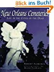 New Orleans Cemeteries: Life in the C...