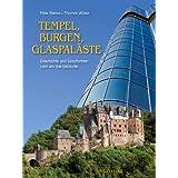 """Tempel, Burgen, Glaspal�ste - Geschichte und Geschichten rund um das Geb�udevon """"Peter Blenke"""""""