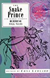 The Snake Prince and Other Stories: Burmese Folk Tales (International Folk Tales)