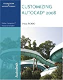 Customizing AutoCAD: 2008 (1428324488) by Tickoo, Sham