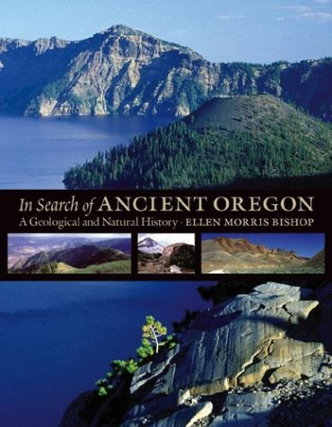 In Search Of Ancient Oregon: A Geological And Natural History front-567311
