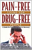Pain Free Living for Drug Free People: A Guide to Pain Management in Recovery