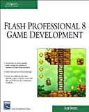 Macromedia Flash Professional 8 Game Development with CDROM (Charles River Media Game Development) Glen Rhodes