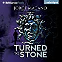 Turned to Stone: Jaime Azcarate Series Audiobook by Jorge Magano, Simon Bruni - translator Narrated by Timothy Andrés Pabon