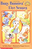 Busy Bunnies' Five Senses (Hello Readers'. Science. Level 1) (0439099102) by Slater, Teddy