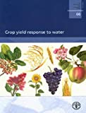 img - for Crop Yield Response To Water: FAO Irrigation And Drainage Papers No. 66 book / textbook / text book
