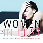 Women in Lust: Erotic Stories | Rachel Kramer Bussel