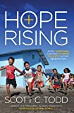 img - for Hope Rising: How Christians Can End Extreme Poverty in This Generation book / textbook / text book