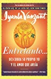 Entretanto... (in the meantime, spanish): Descubra Su Propio Yo y el Amor que Ansia (0684870924) by Vanzant, Iyanla