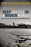 img - for Deep Justice in a Broken World: Helping Your Kids Serve Others and Right the Wrongs around Them (Youth Specialties) book / textbook / text book