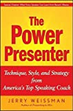 img - for The Power Presenter: Technique, Style, and Strategy from America's Top Speaking Coach   [POWER PRESENTER] [Hardcover] book / textbook / text book