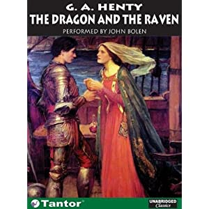 The Dragon and the Raven (MP3 CD) G A Henty and John Bolen
