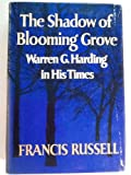 The Shadow of Blooming Grove: Warren G. Harding in His Times [Gift Inscription from Bill Daugherty to C. William O'Neill]