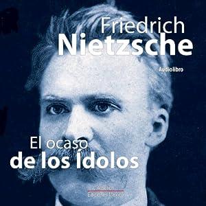 El ocaso de los idolos [Twilight of the Idols] Hörbuch