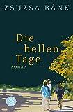 Die hellen Tage: Roman (Hochkaräter)