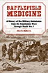 Battlefield Medicine: A History of th...