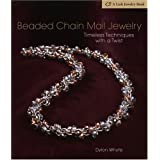 Beaded Chain Mail Jewelry: Timeless Techniques with a Twist (Lark Jewelry Books) ~ David Dylon Whyte