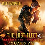 Guardian: The Lost Fleet: Beyond the Frontier, Book 3 (       UNABRIDGED) by Jack Campbell Narrated by Christian Rummel