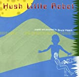 Hush Little Robot