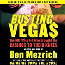 Busting Vegas: The MIT Whiz Kid Who Brought the Casinos to Their Knees (       ABRIDGED) by Ben Mezrich Narrated by Ben Mezrich