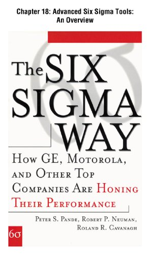 The Six Sigma Way, Chapter 18: Advanced Six Sigma Tools: An Overview: A Selection from The Six Sigma Way : How GE, Motorola, and Other Top Companies are Honing Their Performance