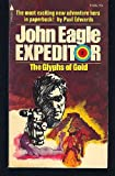 The Glyphs of Gold (Expeeditor #6) (Pyramid Adventure, N3264) (0515032646) by Edwards, Paul