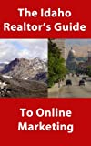 img - for The Idaho Realtor's Guide to Online Marketing book / textbook / text book