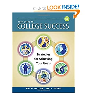 Your Guide to College Success: Strategies for Achieving Your Goals  by John W. Santrock