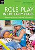 Role Play in the Early Years: Developing Imagination and Creativity Through Role Play (Early Years Library) (140812498X) by Cummings, Anne