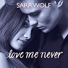 Love Me Never: Lovely Vicious, Book 1 Audiobook by Sara Wolf Narrated by Amy Melissa Bentley