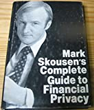 Mark Skousen's Complete Guide to Financial Privacy (0932496024) by Skousen, Mark