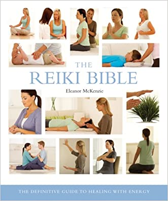 The Reiki Bible: The Definitive Guide to Healing with Energy written by Eleanor McKenzie
