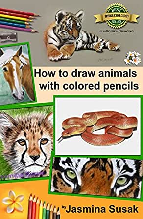 How to Draw Animals with Colored Pencils: Learn to draw Realistic Wild