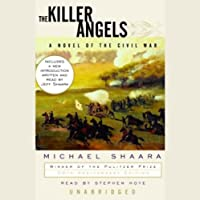 The Killer Angels: A Novel of the Civil War (       UNABRIDGED) by Michael Shaara Narrated by Stephen Hoye
