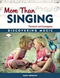 More Than Singing: Discovering Music in Preschool and Kindergarten (1884834345) by Sally Moomaw