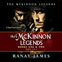 The McKinnon Legends: A Time Travel Series, Books 1 and 2: Parts 1 & 2 Audiobook by Ranay James Narrated by Cait Frizzell